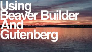 GutenbergBeaverBuilder